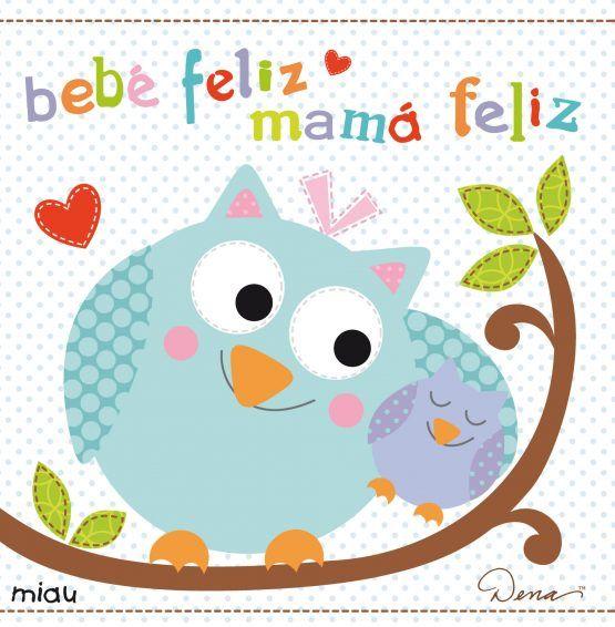 Bebé feliz, mamá feliz